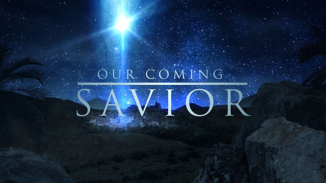 our_coming_savior_thumbnail_640_360